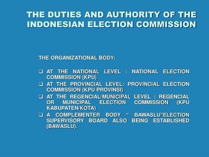 The duties and authority of the indonesian election commission