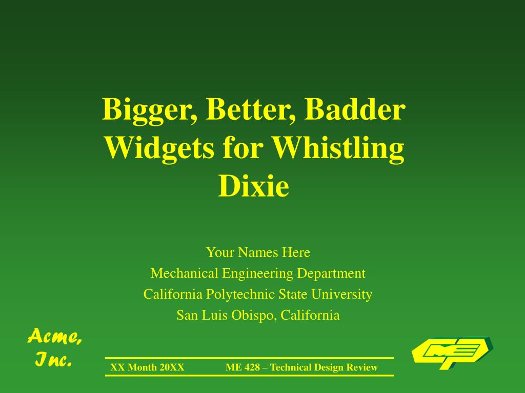 bigger better badder widgets for whistling dixie l.