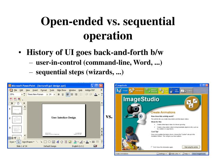 Open-ended vs. sequential operation
