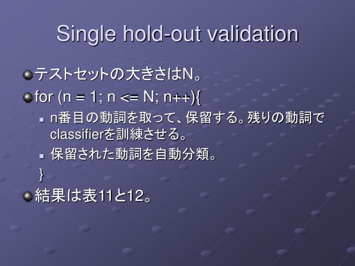 Single hold-out validation