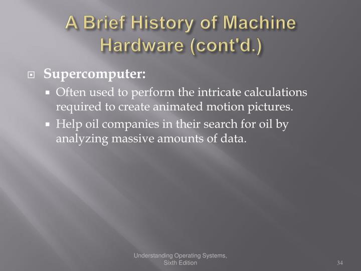 A Brief History of Machine Hardware (cont'd.)