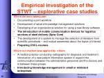 empirical investigation of the stwt explorative case studies