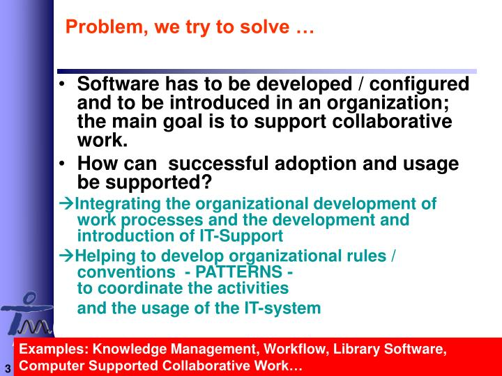 Problem we try to solve