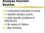 analyze current system
