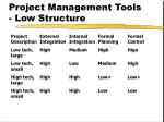 project management tools low structure