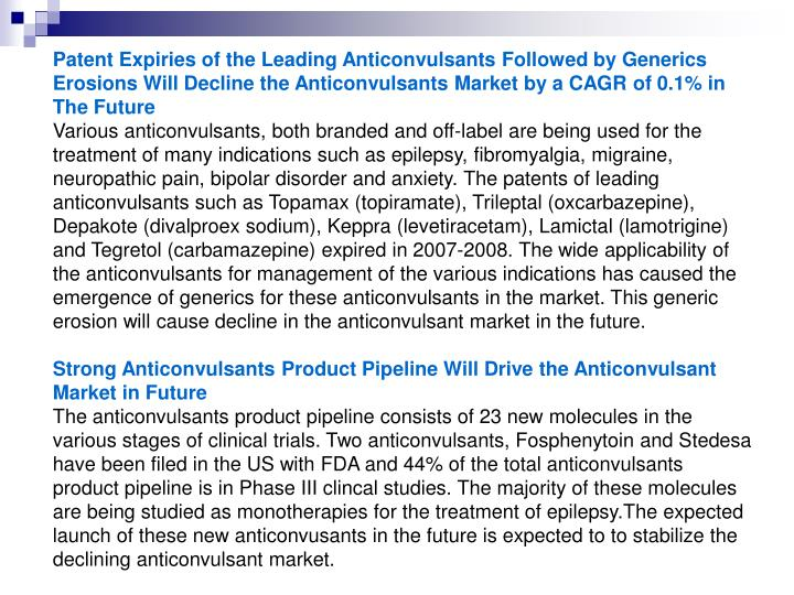 Patent Expiries of the Leading Anticonvulsants Followed by Generics Erosions Will Decline the Antico...