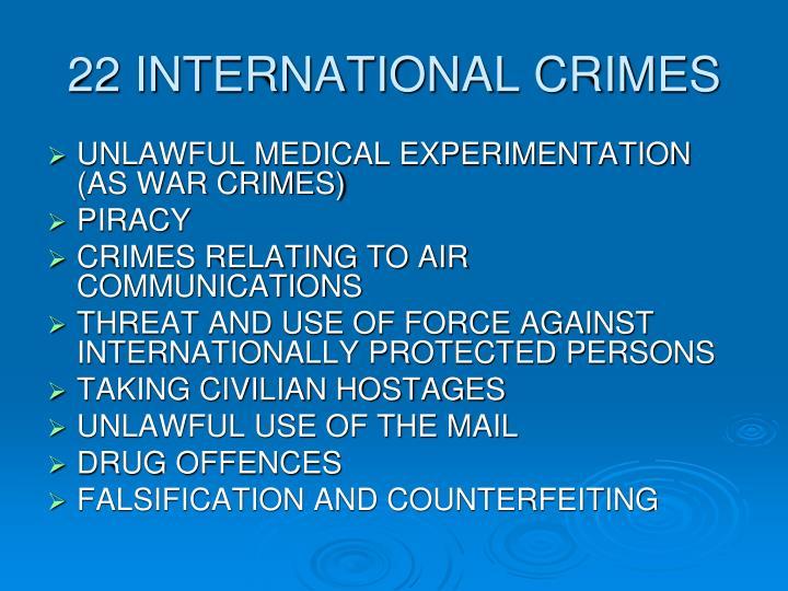 22 INTERNATIONAL CRIMES