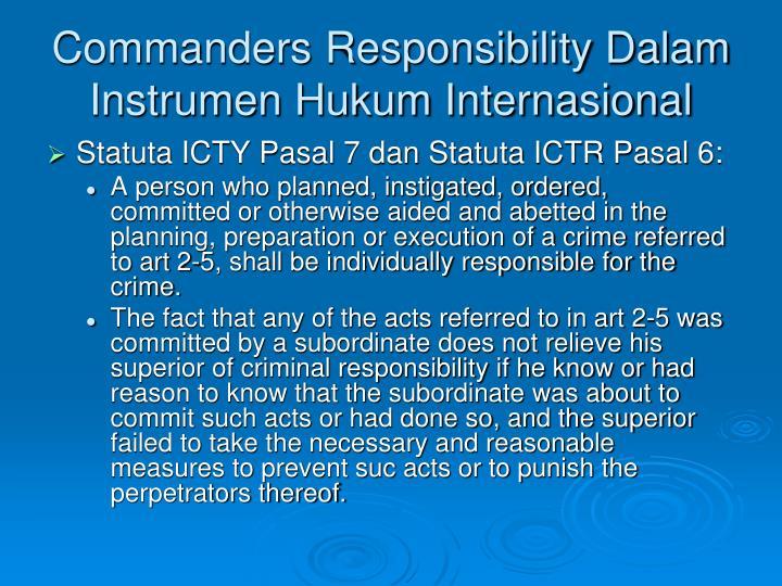 Commanders Responsibility Dalam Instrumen Hukum Internasional