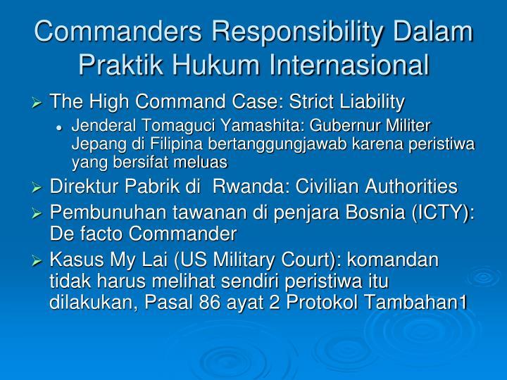 Commanders Responsibility Dalam Praktik Hukum Internasional