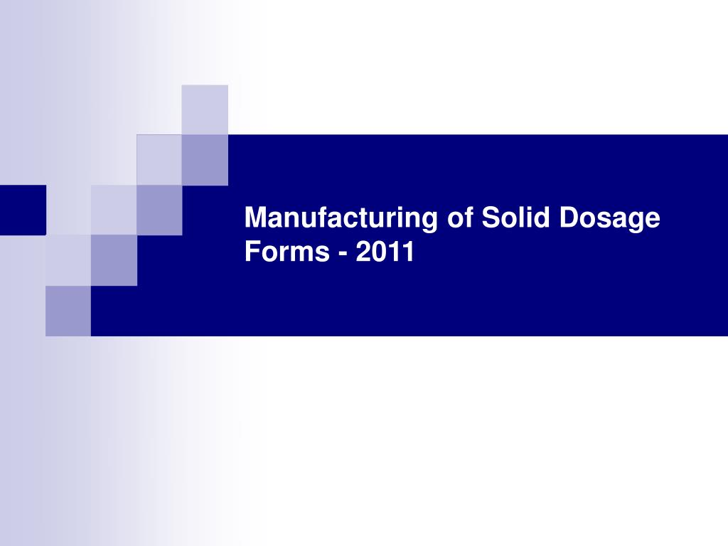 Manufacturing of Solid Dosage Forms - 2011