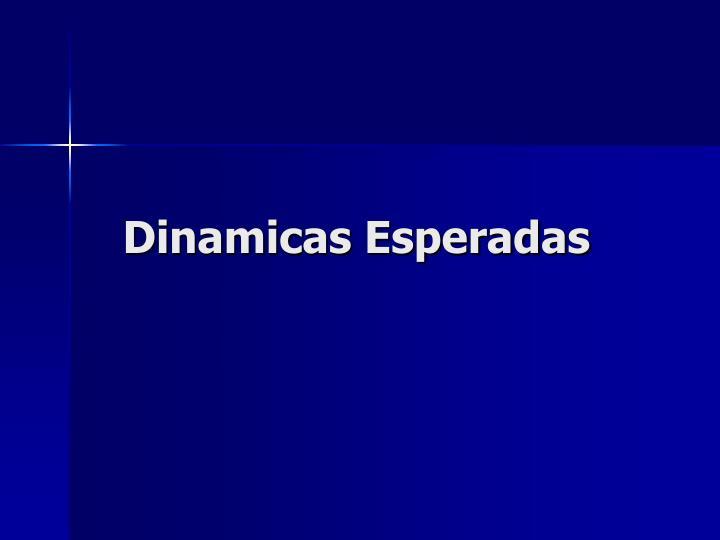Dinamicas Esperadas