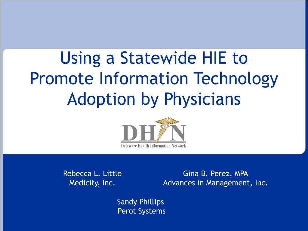 using a statewide hie to promote information technology adoption by physicians l.