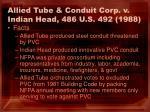 allied tube conduit corp v indian head 486 u s 492 1988