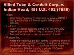 allied tube conduit corp v indian head 486 u s 492 198828