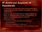 ip antitrust aspects of standards