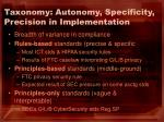 taxonomy autonomy specificity precision in implementation