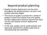beyond product planning