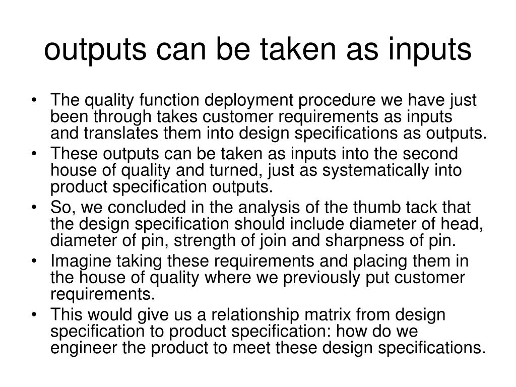 outputs can be taken as inputs