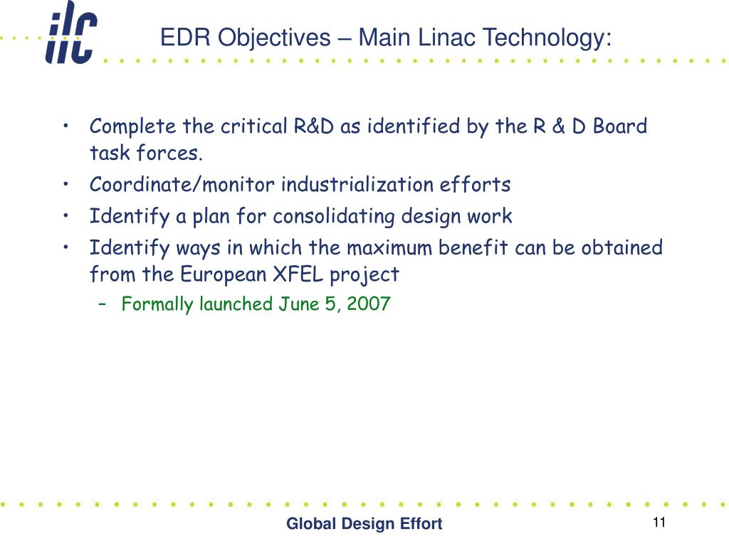 EDR Objectives – Main Linac Technology: