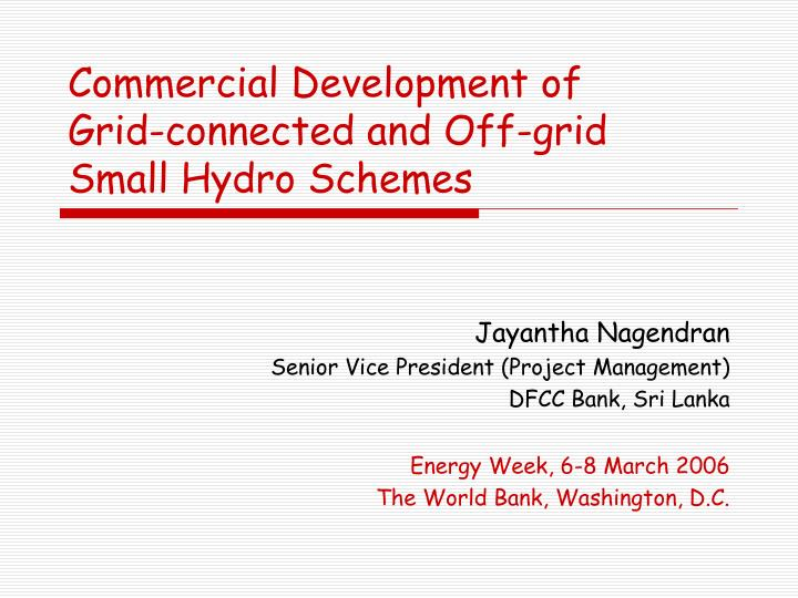 Commercial development of grid connected and off grid small hydro schemes
