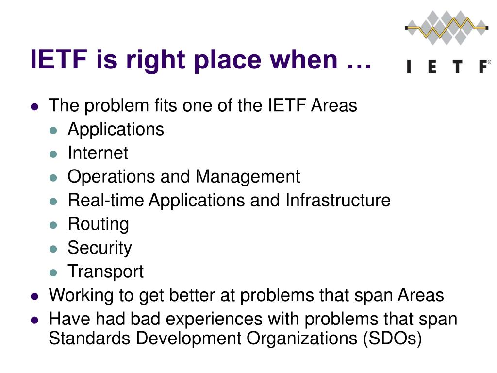 IETF is right place when …