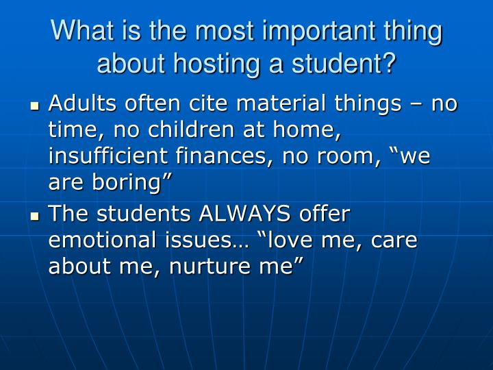What is the most important thing about hosting a student?