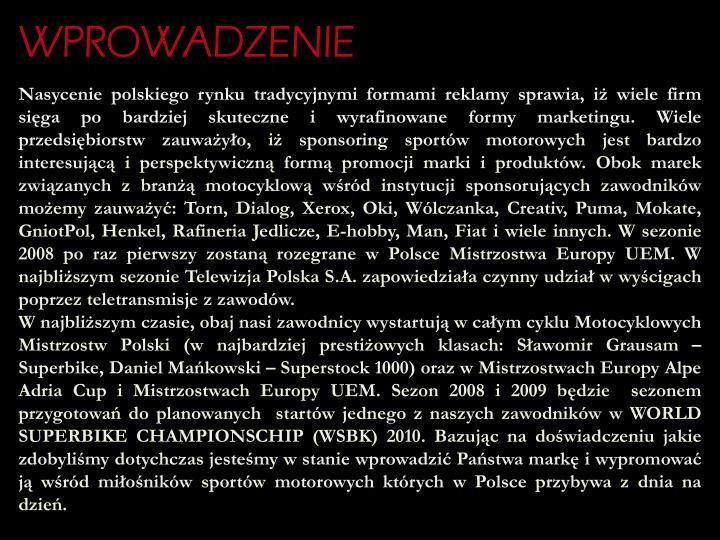 Nasycenie polskiego rynku tradycyjnymi formami reklamy sprawia, iż wiele firm sięga po bardziej sk...