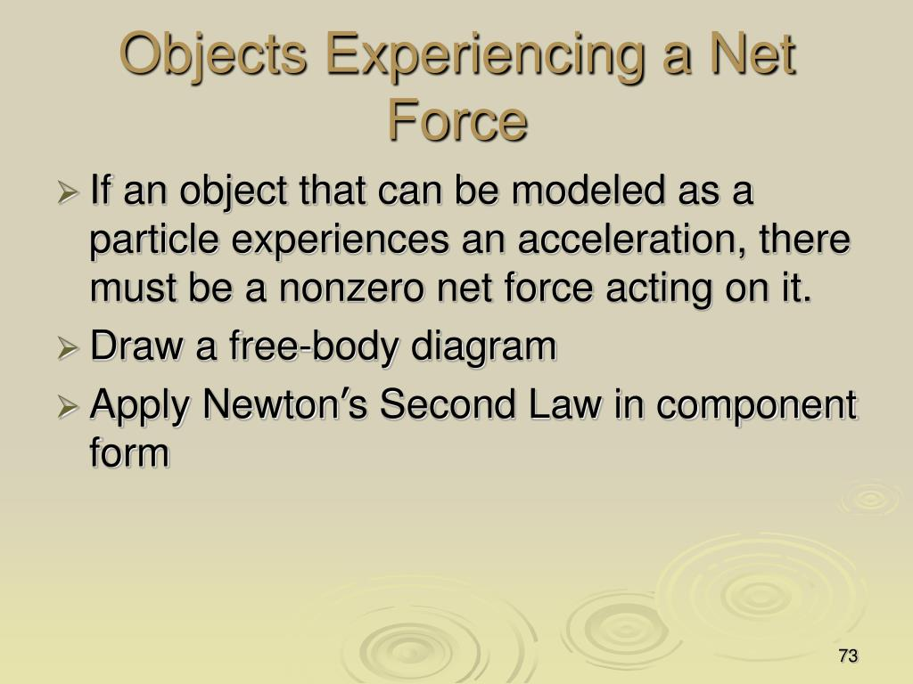 Objects Experiencing a Net Force