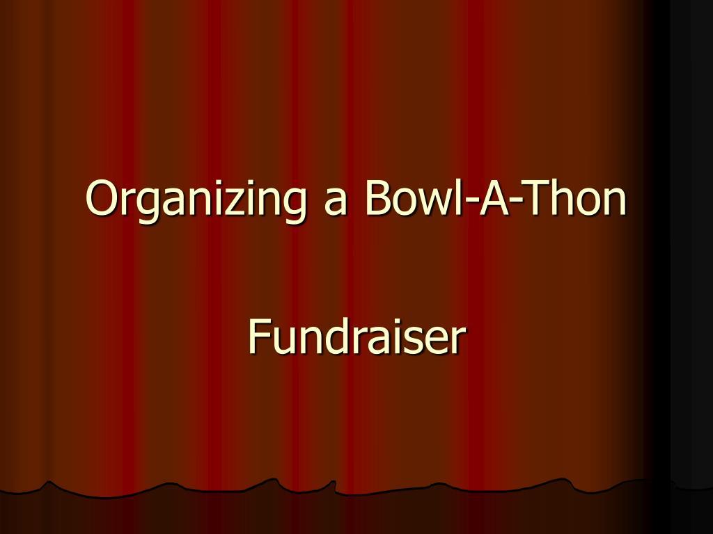 organizing a bowl a thon l.