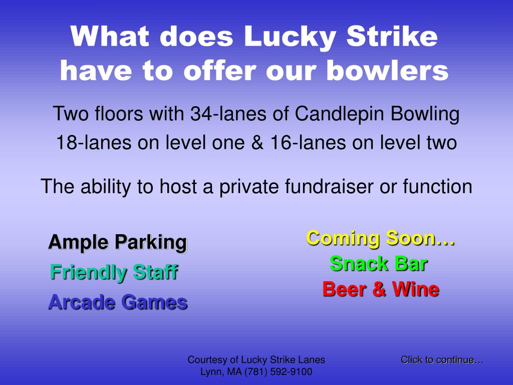 What does Lucky Strike have to offer our bowlers