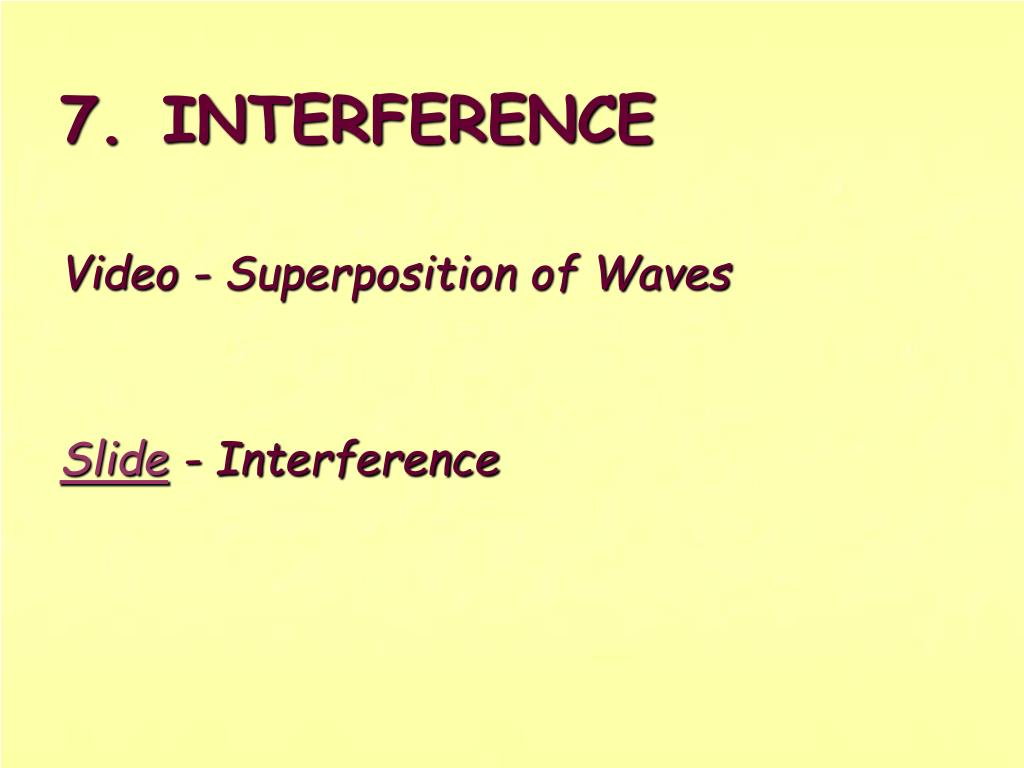 7.INTERFERENCE