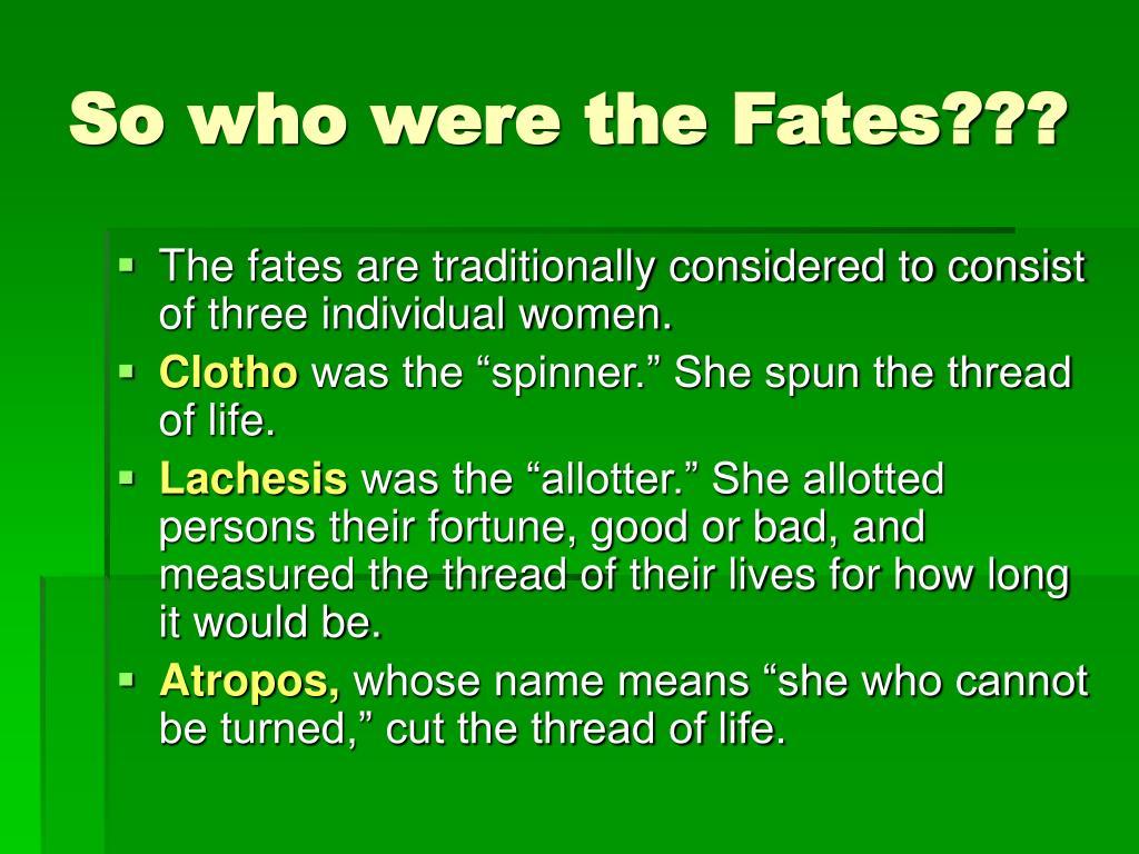 So who were the Fates???