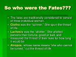 so who were the fates