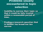 problems usually encountered in topic selection
