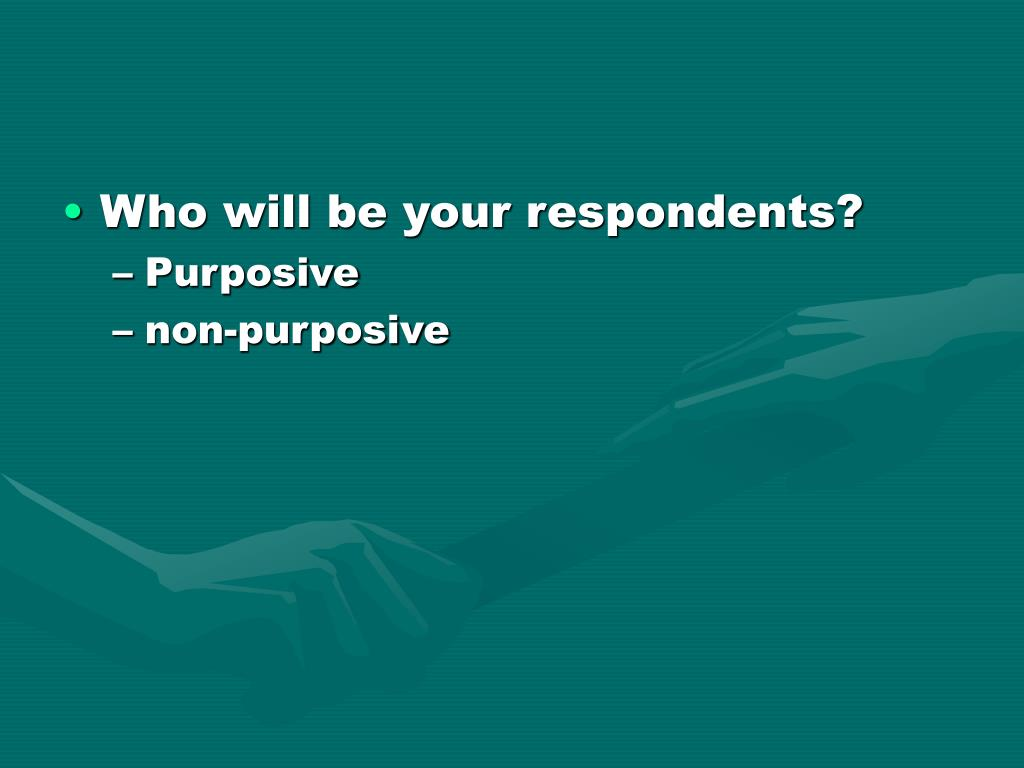 Who will be your respondents?