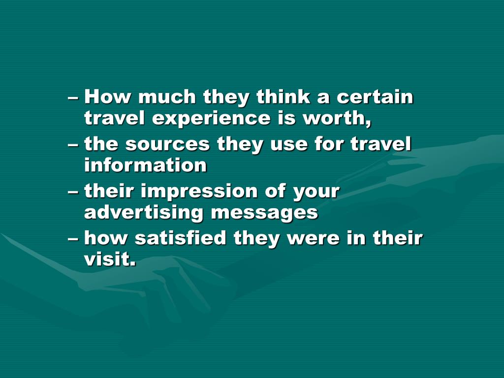How much they think a certain travel experience is worth,