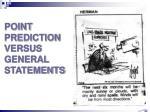 point prediction versus general statements