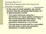 learning objective 5 what if the population does not satisfy the normality assumption74