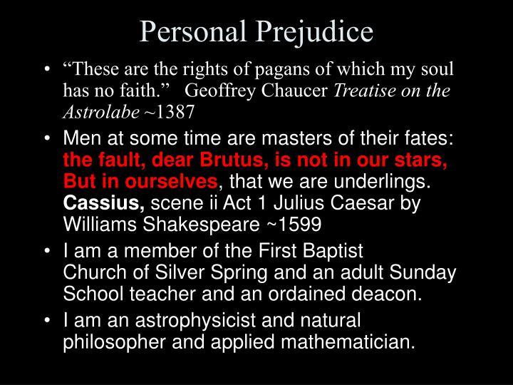 Personal prejudice