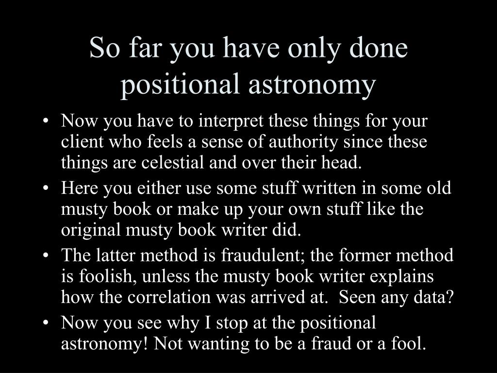 So far you have only done positional astronomy