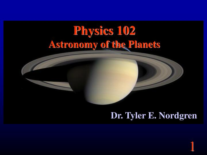 Physics 102 astronomy of the planets