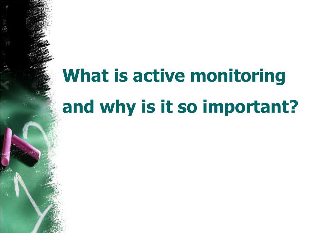 What is active monitoring