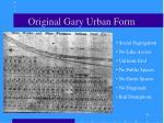 original gary urban form