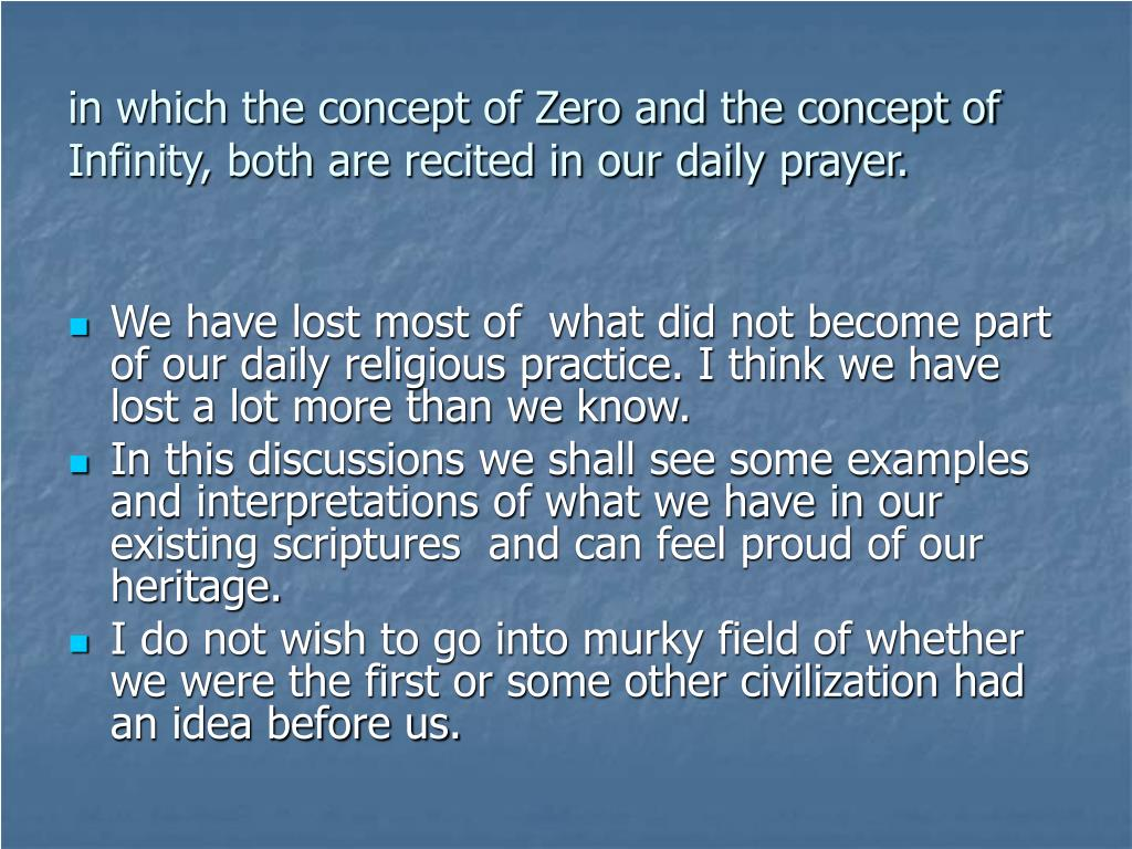 in which the concept of Zero and the concept of Infinity, both are recited in our daily prayer.
