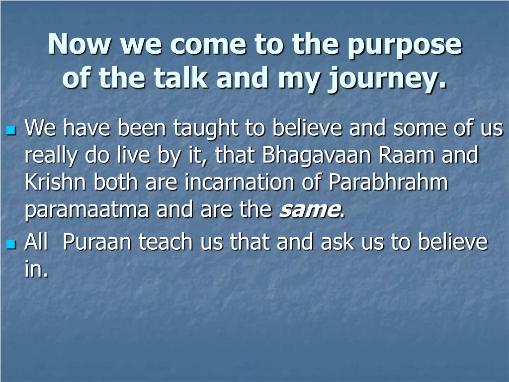 Now we come to the purpose of the talk and my journey.