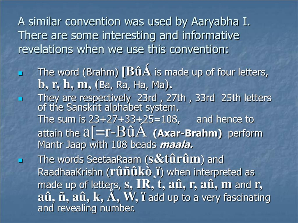 A similar convention was used by Aaryabha I. There are some interesting and informative revelations when we use this convention: