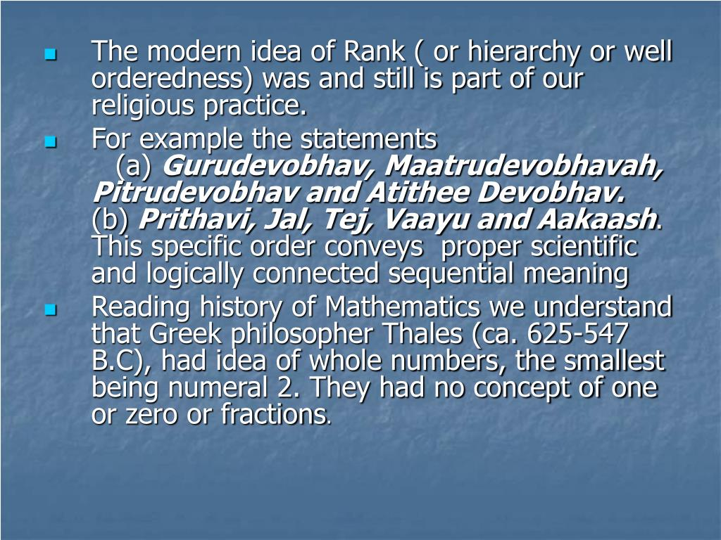 The modern idea of Rank ( or hierarchy or well orderedness) was and still is part of our religious practice.