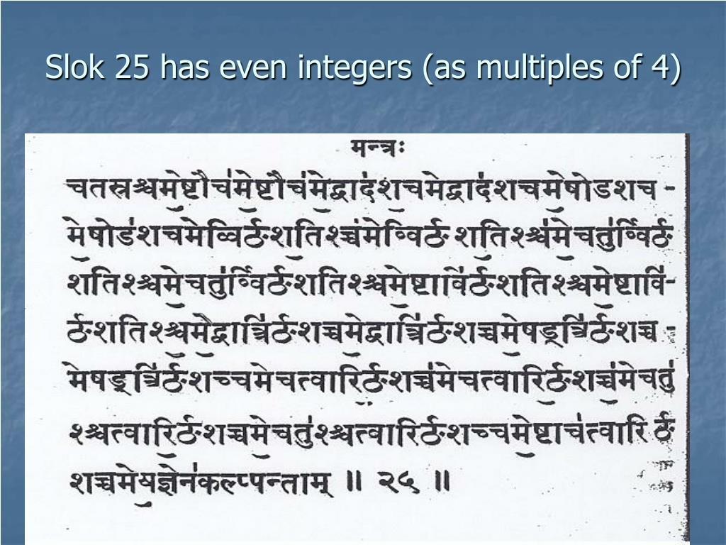 Slok 25 has even integers (as multiples of 4)