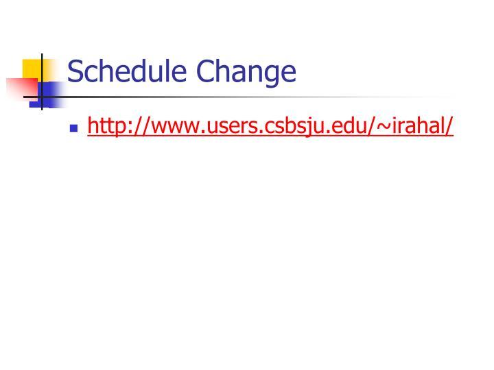 Schedule change