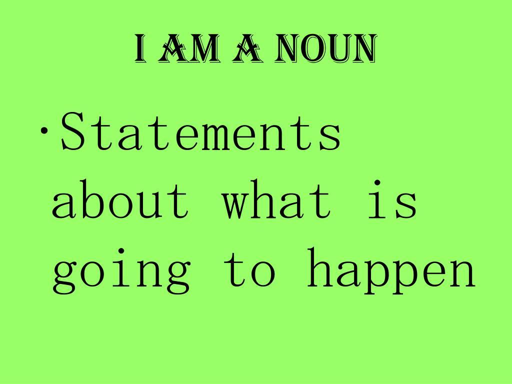 I am a noun